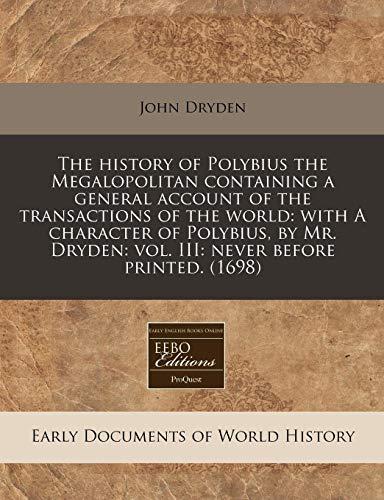 The history of Polybius the Megalopolitan containing: John Dryden