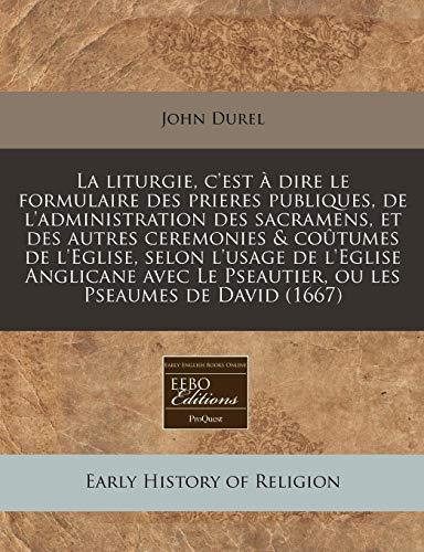 La Liturgie, C'Est a Dire Le Formulaire: John Durel