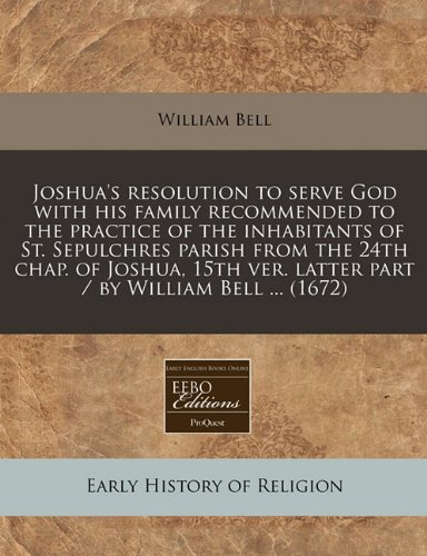 Joshua's Resolution to Serve God with His: William Bell