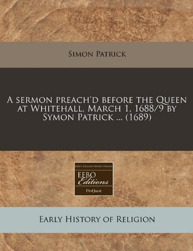 A Sermon Preach d Before the Queen: Simon Patrick