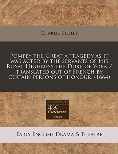 Pompey the Great a Tragedy as It: Charles Sedley