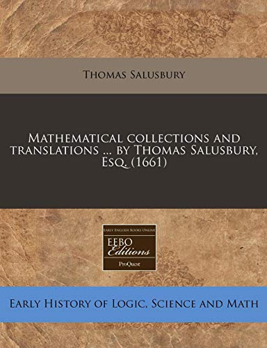 Mathematical collections and translations ... by Thomas Salusbury, Esq. (1661) (1240859678) by Thomas Salusbury