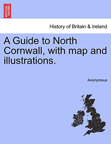 9781240862863: A Guide to North Cornwall, with map and illustrations.