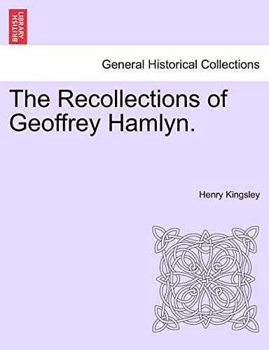 The Recollections of Geoffrey Hamlyn.: Henry Kingsley