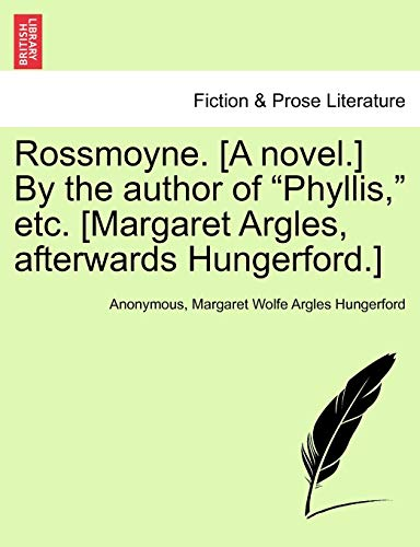 Rossmoyne. [A novel.] By the author of: Anonymous, Margaret Wolfe