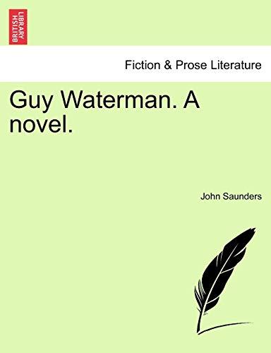 9781240871889: Guy Waterman. A novel.