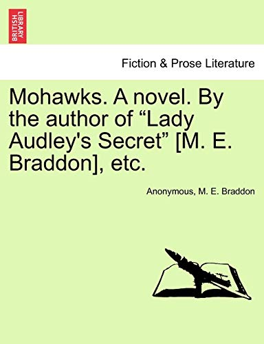 Mohawks. A novel. By the author of: Anonymous, M. E.
