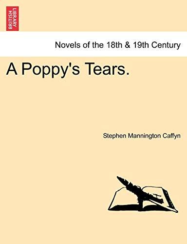A Poppy s Tears. (Paperback): Stephen Mannington Caffyn