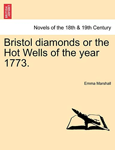 Bristol diamonds or the Hot Wells of the year 1773.: Marshall, Emma