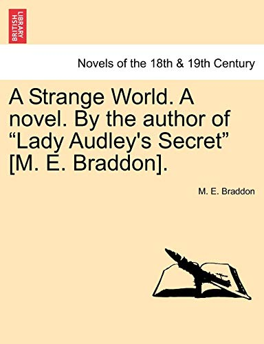 "A Strange World. a Novel. by the Author of ""Lady Audley's Secret"" [M. E. Braddon]. (1240879873) by Mary Elizabeth Braddon"