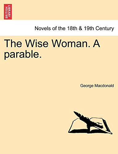 9781240880379: The Wise Woman. A parable.