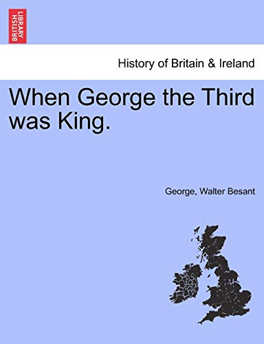9781240880959: When George the Third Was King.