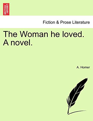 9781240881215: The Woman he loved. A novel.