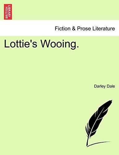 9781240882649: Lottie's Wooing.