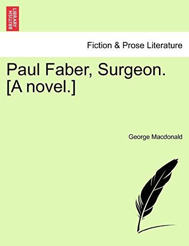9781240885237: Paul Faber, Surgeon. [A novel.] VOL. I