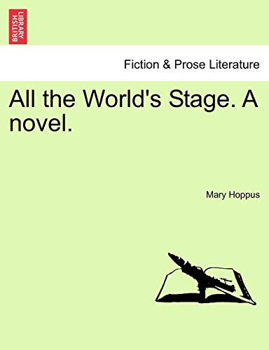9781240885770: All the World's Stage. a Novel.