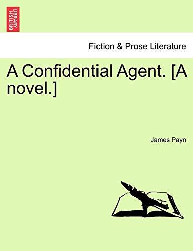 9781240888191: A Confidential Agent. [A Novel.]