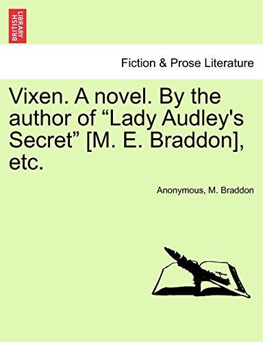 9781240893164: Vixen. A novel. By the author of