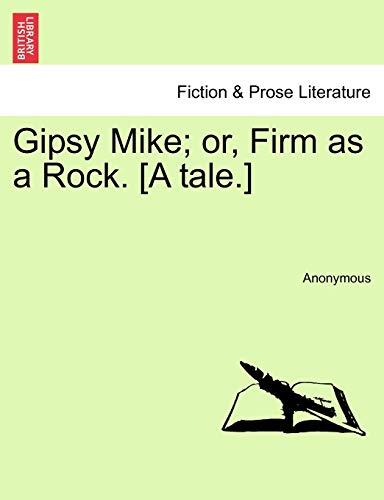 9781240895724: Gipsy Mike; or, Firm as a Rock. [A tale.]