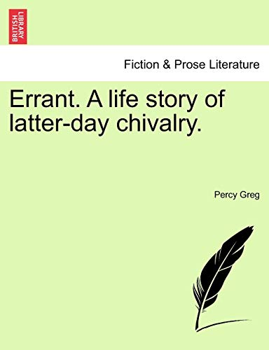 9781240896158: Errant. A life story of latter-day chivalry.