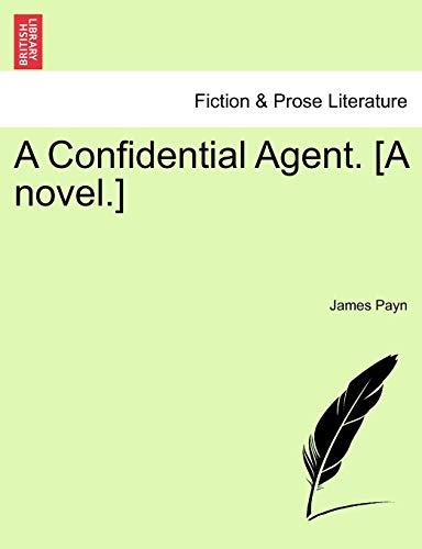 9781240896363: A Confidential Agent. [A Novel.]