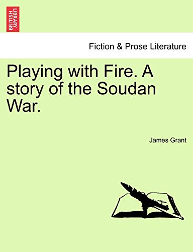 Playing with Fire. a Story of the Soudan War. (1240897456) by James Grant