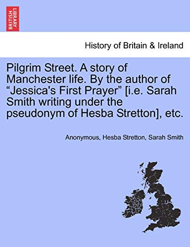 Pilgrim Street. a Story of Manchester Life.: Anonymous