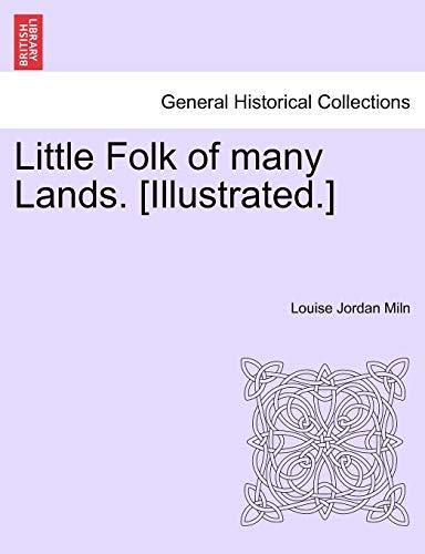 Little Folk of many Lands. [Illustrated.] - Louise Jordan Miln