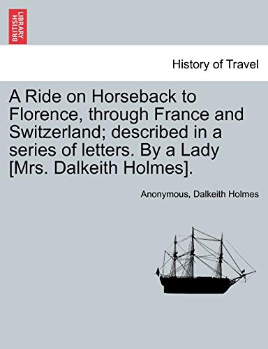 A Ride on Horseback to Florence, through: Anonymous, Dalkeith Holmes
