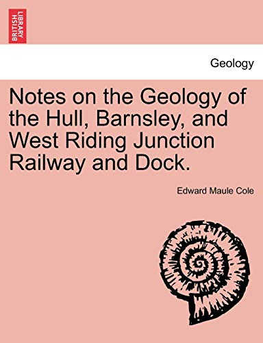 Notes on the Geology of the Hull,: Edward Maule Cole