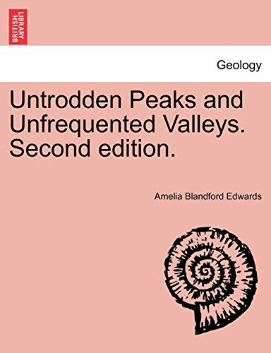 9781240914173: Untrodden Peaks and Unfrequented Valleys. Second edition.