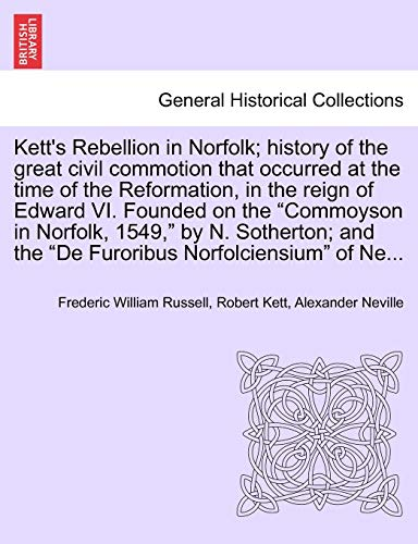 Kett s Rebellion in Norfolk; History of: Frederic William Russell,