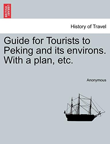 9781240916313: Guide for Tourists to Peking and its environs. With a plan, etc.