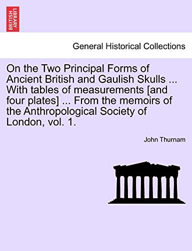 On the Two Principal Forms of Ancient: John Thurnam