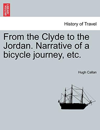 9781240919086: From the Clyde to the Jordan. Narrative of a bicycle journey, etc.