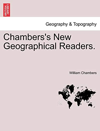 Chambers's New Geographical Readers. - Chambers, William