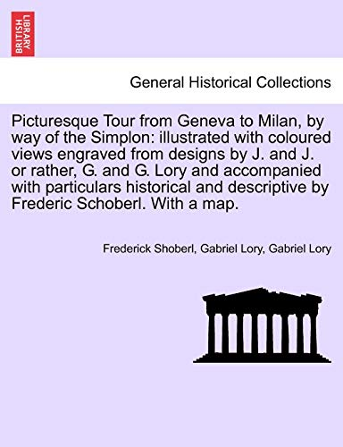 Picturesque Tour from Geneva to Milan, by: Frederick Shoberl, Gabriel