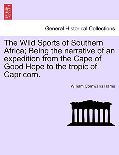 The Wild Sports of Southern Africa; Being: William Cornwallis Harris