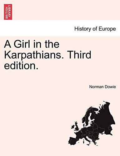A Girl in the Karpathians. Third Edition.: Norman Dowie