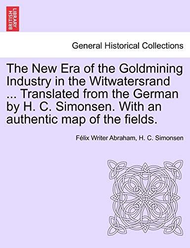 The New Era of the Goldmining Industry: Felix Writer Abraham,