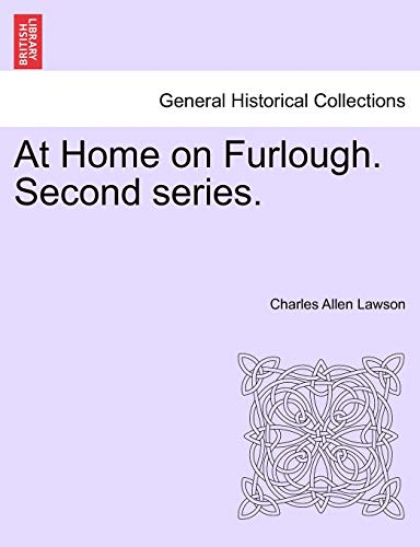 9781240929689: At Home on Furlough. Second series.