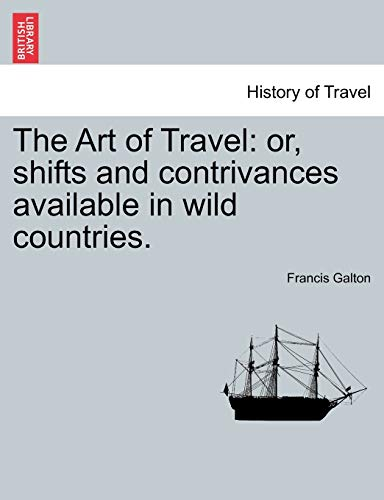 9781240929818: The Art of Travel: or, shifts and contrivances available in wild countries.
