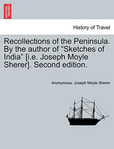 Recollections of the Peninsula. by the Author: Anonymous, Joseph Moyle