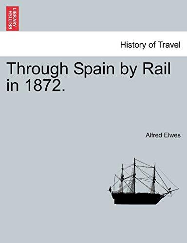 9781240930371: Through Spain by Rail in 1872.