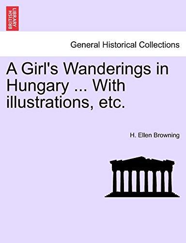 A Girl s Wanderings in Hungary .: H Ellen Browning