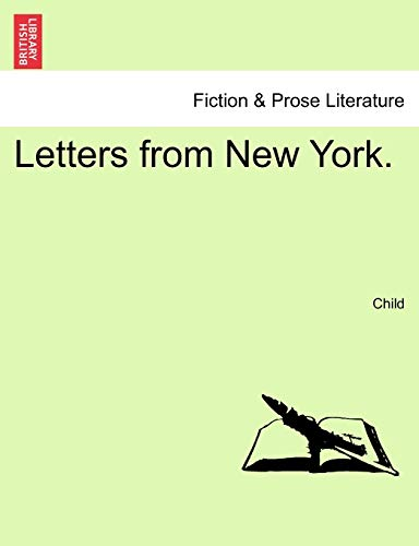 Letters from New York. (9781240931651) by Child