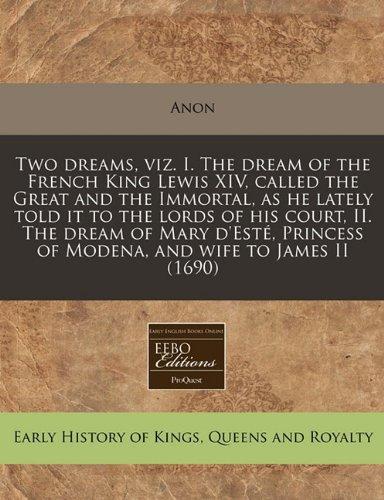 Two Dreams, Viz. I. the Dream of: Anon