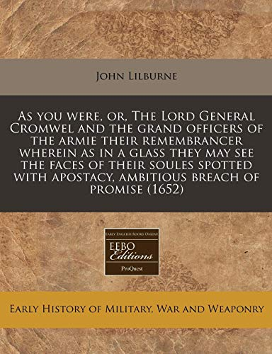As you were, or, The Lord General: John Lilburne