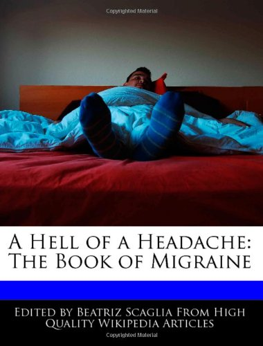 9781240942138: A Hell of a Headache: The Book of Migraine