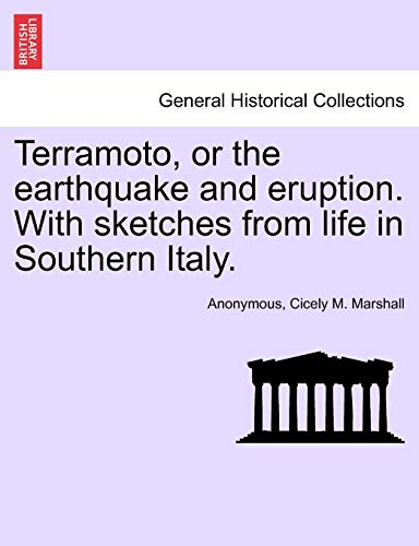 Terramoto, or the earthquake and eruption. With sketches from life in Southern Italy. - Anonymous